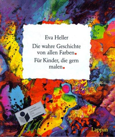 Download Die Wahre Geschichte Von Allen Farben Fur Kinder Die Gern Malen Pdf Eva Heller Tensemove