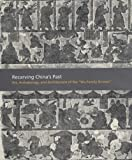 "Recarving Chinas Past: Art, Archaeology and Architecture of the ""Wu Family Shrines"" (Princeton University Art Museum)"