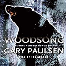 Woodsong (       UNABRIDGED) by Gary Paulsen Narrated by Gary Paulsen