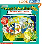 Magic School Bus Shows and Tells: A B...