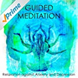 Guided Meditation (Healing Voice for Relaxation Against Anxiety)