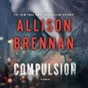 Compulsion: A Max Revere Novel Audiobook by Allison Brennan Narrated by Eliza Foss