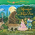 Moonlight on the Magic Flute: Magic Tree House, Book 41 (       UNABRIDGED) by Mary Pope Osborne Narrated by Mary Pope Osborne