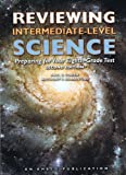 Reviewing Intermediate Level Science : Preparing for Your Eighth-Grade Test