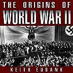 The Origins of World War II: 3rd Edition | Keith Eubank
