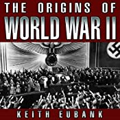 The Origins of World War II: 3rd Edition | [Keith Eubank]