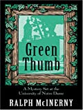 Green Thumb: A Mystery Set At The University Of Notre Dame (0786271744) by Ralph McInerny