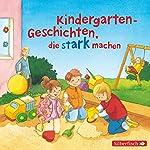 Kindergarten-Geschichten, die stark machen | Liane Schneider,Christian Tielmann