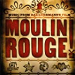 Moulin Rouge! Music from Baz Luhrmann...