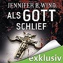 Als Gott schlief Hörbuch von Jennifer B. Wind Gesprochen von: Elisabeth Günther