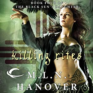 Killing Rites: Book Four of the Black Sun's Daughter | [M. L. N. Hanover]