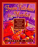 img - for From Kitchen to Market: Selling Your Gourmet Food Specialty book / textbook / text book