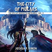 The City of Pillars: The Epic of Andrasta and Rondel, Vol. 2 | Joshua P. Simon