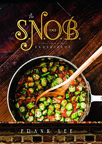 The S.N.O.B. Experience: Slightly North Of Broad by Frank Lee