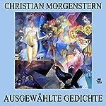 Ausgewählte Gedichte   Christian Morgenstern