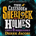 The Casebook of Sherlock Holmes (       UNABRIDGED) by Arthur Conan Doyle Narrated by Derek Jacobi