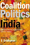 Coalition Politics in India: Selected Issues at the Centre and the States