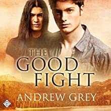 The Good Fight (       UNABRIDGED) by Andrew Grey Narrated by Andrew McFerrin