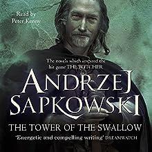 The Tower of the Swallow: A Witcher Novel | Livre audio Auteur(s) : Andrzej Sapkowski Narrateur(s) : Peter Kenny