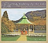 A Wedding By The Lake - Elegant and Exciting New Classical Music For Your Wedding Ceremony