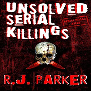 Unsolved Serial Killings Audiobook