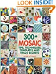 300+ Mosaic Tips, Techniques, Templat...