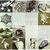 Joyería mágica de arcilla de metal (Ilustrados (oceano Ambar))