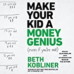 Make Your Kid A Money Genius (Even If You're Not): A Parents' Guide for Kids 3 to 23 | Beth Kobliner,Beth Kobliner - introduction