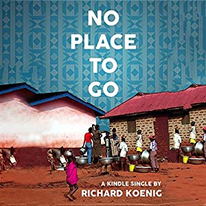 No Place to Go: Scenes from Ghana's Sanitation Crisis Audiobook