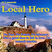 Local Hero (       UNABRIDGED) by Al Lamanda Narrated by James Seymour