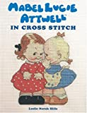 Mabel Lucie Attwell: In Cross Stitch