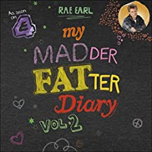 My Madder Fatter Diary (       UNABRIDGED) by Rae Earl Narrated by Abigail Hardiman