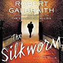 The Silkworm Audiobook by Robert Galbraith Narrated by Robert Glenister