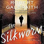 The Silkworm (       UNABRIDGED) by Robert Galbraith Narrated by Robert Glenister