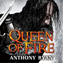 Queen of Fire: Book 3 of Raven's Shadow (       UNABRIDGED) by Anthony Ryan Narrated by To Be Announced