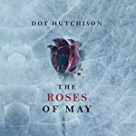 The Roses of May | Dot Hutchison
