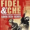 Fidel and Che: A Revolutionary Friendship Audiobook by Simon Reid-Henry Narrated by Malcolm Hillgartner
