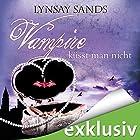Vampire küsst man nicht (Argeneau 12) Hörbuch von Lynsay Sands Gesprochen von: Christiane Marx