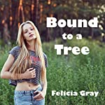 Bound to a Tree: An Outdoor Rough Sex Erotica Story | Jennifer Gray