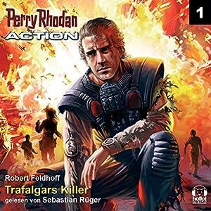 Trafalgars Killer (Perry Rhodan Action 1) Hörbuch