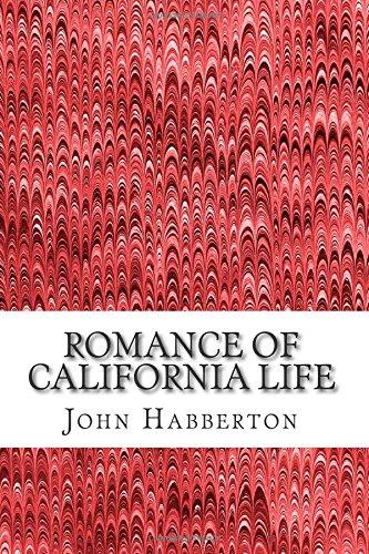 Romance of California Life: (John Habberton Classics Collection)