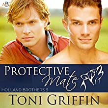 Protective Mate: Holland Brothers, Book 3 Audiobook by Toni Griffin Narrated by Dominic M. McCartney