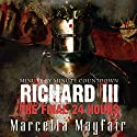 Richard III: The Final 24 Hours Audiobook by Marcella Mayfair Narrated by David Seys
