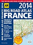 Automobile Association AA Big Road Atlas France 2014 (International Road Atlases)