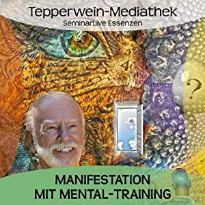 Manifestation mit Mental-Training Hörbuch