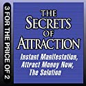 The Secrets of Attraction: Instant Manifestation; Attract Money Now; The Solution (       UNABRIDGED) by Joe Vitale Narrated by Joe Vitale