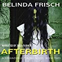 Afterbirth: A Strandville Zombie, Book 2 (       UNABRIDGED) by Belinda Frisch Narrated by Julia Farmer