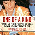 One of a Kind: The Story of Stuey 'The Kid' Ungar, the World's Greatest Poker Player Audiobook by Nolan Dalla, Peter Alson Narrated by Joe Barrett