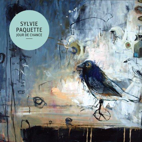 Sylvie Paquette - Jour De Chance