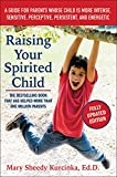 Raising Your Spirited Child, Third Edition: A Guide for Parents Whose Child Is More Intense, Sensitive, Perceptive, Persistent, and Energetic